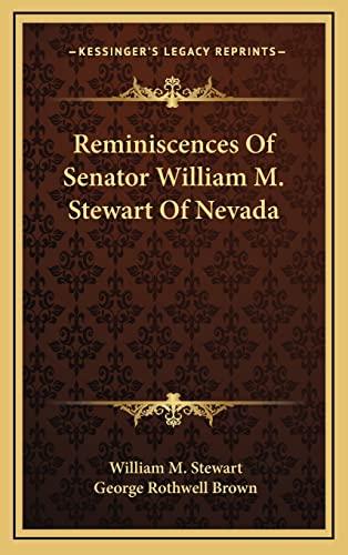 9781163468982: Reminiscences Of Senator William M. Stewart Of Nevada