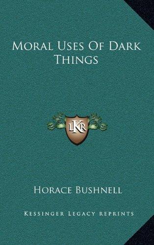 9781163469392: Moral Uses Of Dark Things