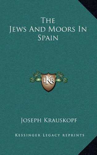 9781163470961: The Jews And Moors In Spain