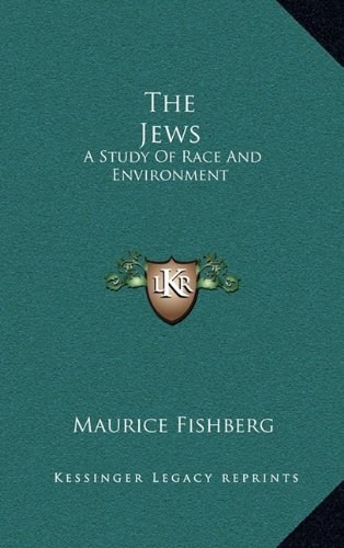 9781163471098: The Jews: A Study Of Race And Environment