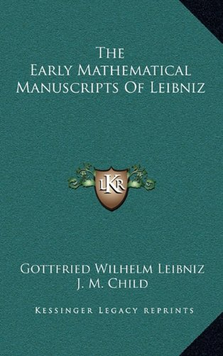 9781163471401: The Early Mathematical Manuscripts Of Leibniz