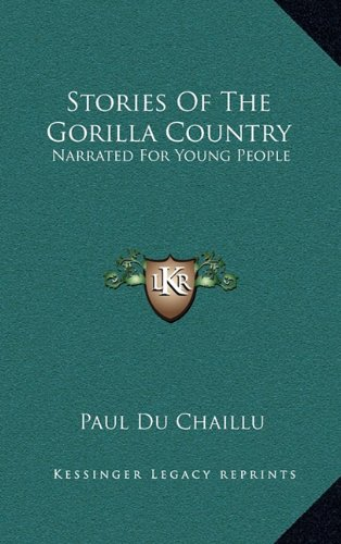 9781163472149: Stories Of The Gorilla Country: Narrated For Young People
