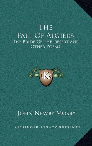 9781163472262: The Fall Of Algiers: The Bride Of The Desert And Other Poems