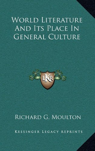World Literature And Its Place In General Culture (1163474207) by Moulton, Richard G.
