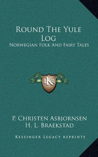 9781163474389: Round The Yule Log: Norwegian Folk And Fairy Tales