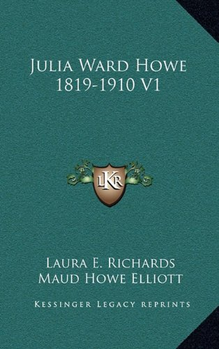 Julia Ward Howe 1819-1910 V1 (1163475297) by Laura E. Richards; Maud Howe Elliott