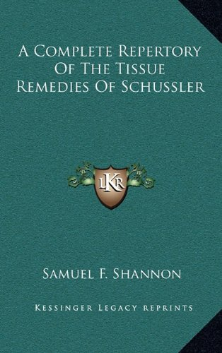 9781163475621: A Complete Repertory Of The Tissue Remedies Of Schussler