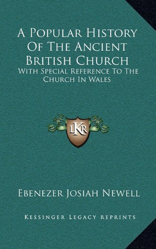 9781163478127: A Popular History Of The Ancient British Church: With Special Reference To The Church In Wales