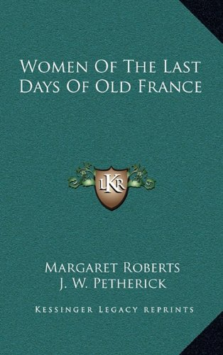 9781163478431: Women Of The Last Days Of Old France