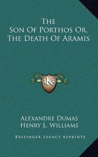 9781163479254: The Son Of Porthos Or, The Death Of Aramis