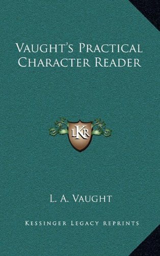 9781163479711: Vaught's Practical Character Reader