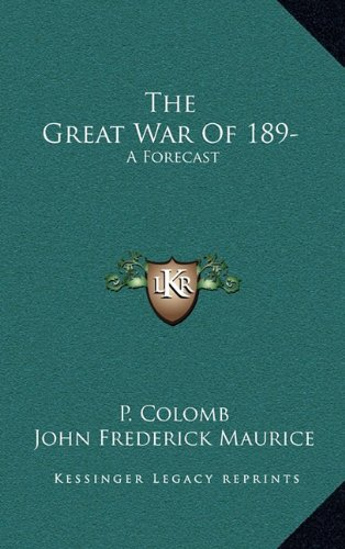 9781163481479: The Great War Of 189-: A Forecast