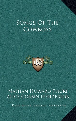 9781163481790: Songs Of The Cowboys