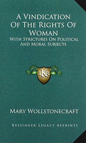9781163482063: A Vindication Of The Rights Of Woman: With Strictures On Political And Moral Subjects
