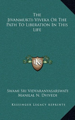 9781163482636: The Jivanmukti-Viveka Or The Path To Liberation In This Life