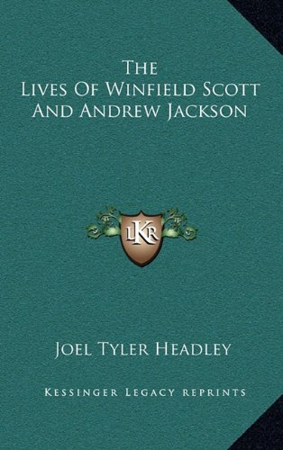 9781163483053: The Lives Of Winfield Scott And Andrew Jackson