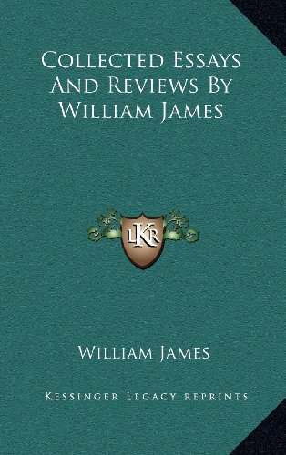 9781163483725: Collected Essays And Reviews By William James
