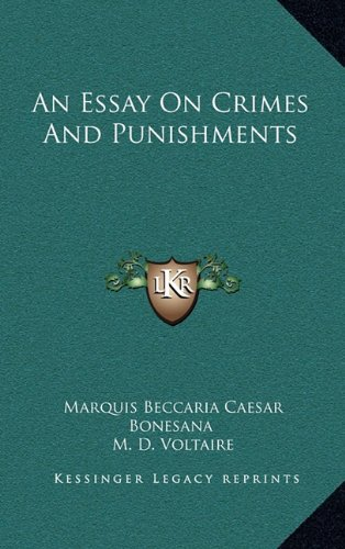 an essay on crimes and punishment Free essay: juvenile crime and punishment the punishment of juvenile criminals, specifically those between the ages of 13 and 18, in the event that they.
