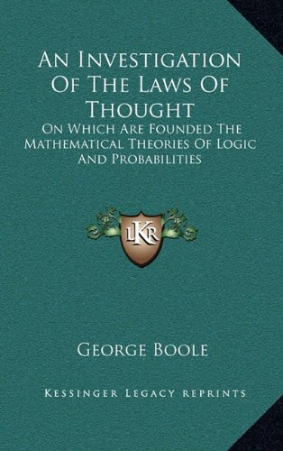 9781163489307: An Investigation Of The Laws Of Thought: On Which Are Founded The Mathematical Theories Of Logic And Probabilities