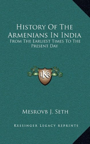 9781163490365: History Of The Armenians In India: From The Earliest Times To The Present Day