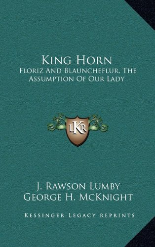 9781163490532: King Horn: Floriz And Blauncheflur, The Assumption Of Our Lady