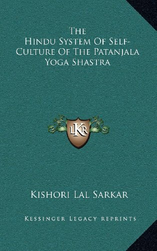 9781163491744: The Hindu System Of Self-Culture Of The Patanjala Yoga Shastra