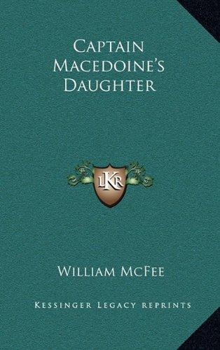 9781163493076: Captain Macedoine's Daughter