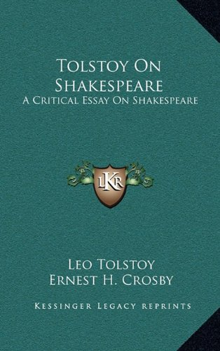 9781163493588: Tolstoy On Shakespeare: A Critical Essay On Shakespeare