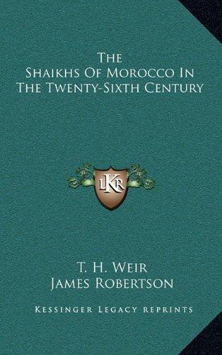 9781163494691: The Shaikhs Of Morocco In The Twenty-Sixth Century