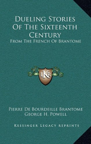 9781163495056: Dueling Stories of the Sixteenth Century: From the French of Brantome