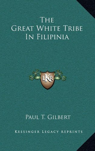 9781163495537: The Great White Tribe In Filipinia