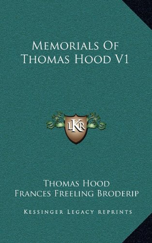 Memorials Of Thomas Hood V1 (9781163495568) by Thomas Hood