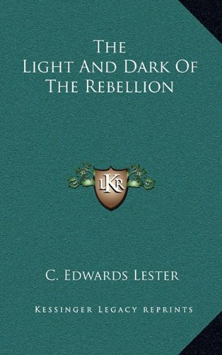 9781163496091: The Light And Dark Of The Rebellion