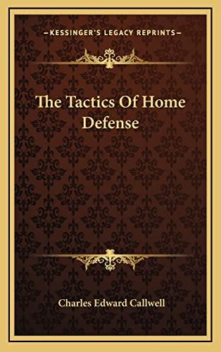 9781163498095: The Tactics Of Home Defense