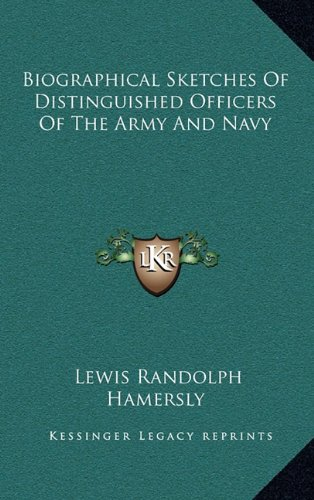 9781163498132: Biographical Sketches Of Distinguished Officers Of The Army And Navy