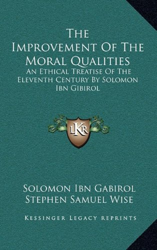 9781163498996: The Improvement Of The Moral Qualities: An Ethical Treatise Of The Eleventh Century By Solomon Ibn Gibirol