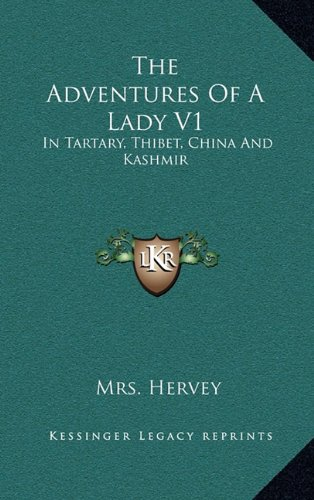 9781163500682: The Adventures Of A Lady V1: In Tartary, Thibet, China And Kashmir