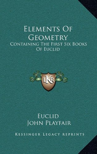 9781163501764: Elements Of Geometry: Containing The First Six Books Of Euclid