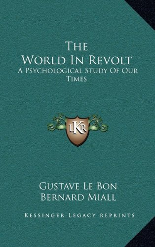 9781163502174: The World in Revolt: A Psychological Study of Our Times