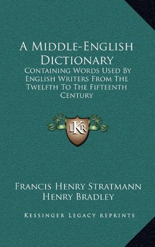 9781163504802: A Middle-English Dictionary: Containing Words Used By English Writers From The Twelfth To The Fifteenth Century