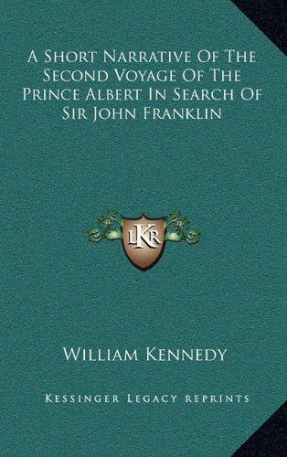 9781163504987: A Short Narrative Of The Second Voyage Of The Prince Albert In Search Of Sir John Franklin