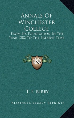 9781163505243: Annals Of Winchester College: From Its Foundation In The Year 1382 To The Present Time