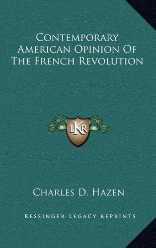 9781163505427: Contemporary American Opinion Of The French Revolution