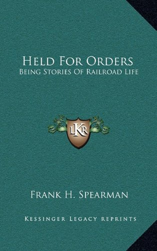9781163506257: Held For Orders: Being Stories Of Railroad Life