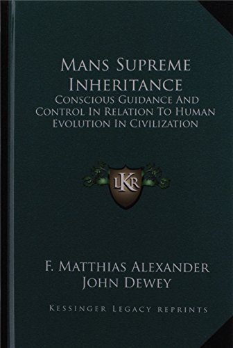 9781163507254: Mans Supreme Inheritance: Conscious Guidance And Control In Relation To Human Evolution In Civilization