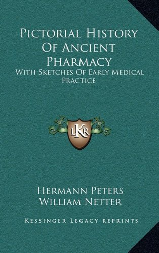 9781163508213: Pictorial History Of Ancient Pharmacy: With Sketches Of Early Medical Practice