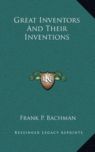 9781163509692: Great Inventors And Their Inventions