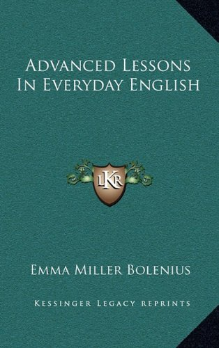 9781163509821: Advanced Lessons In Everyday English