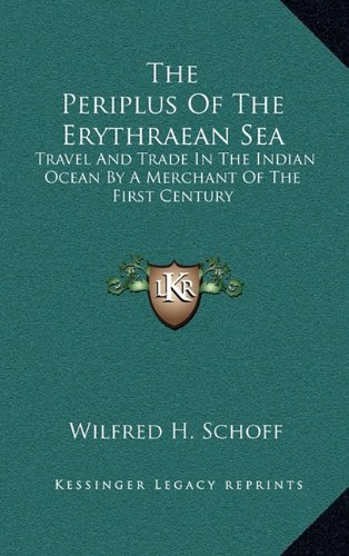 9781163511374: The Periplus Of The Erythraean Sea: Travel And Trade In The Indian Ocean By A Merchant Of The First Century