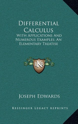 9781163513323: Differential Calculus: With Applications And Numerous Examples; An Elementary Treatise